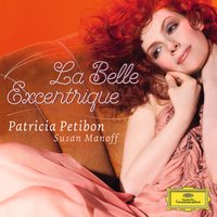 Audio CD Patricia Petibon. La Belle Excentrique