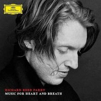 Audio CD Richard Reed Parry. Music For Heart And Breath
