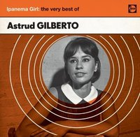 Astrud Gilberto, Ipanema Girl: The Very Best Of (CD)