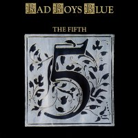 Bad Boys Blue: The Fifth (LP)
