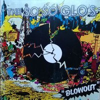 Audio CD The So So Glos. Blowout