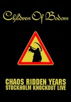 DVD Children Of Bodom: Chaos Ridden Years - Stockholm Knockout Live