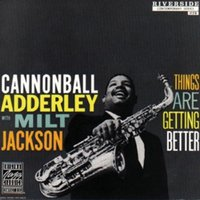 Audio CD Cannonball Adderley. Things are getting better (rem)
