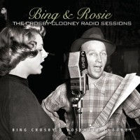 Audio CD Bing & Rosie. The Crosby - cooney radio sessions