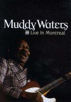DVD Muddy Waters. Live In Montreal