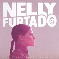 Audio CD Nelly Furtado. The spirit indestructible