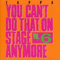 Audio CD Frank Zappa. You Can't Do That On Stage Anymore. Volume 6