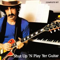 Audio CD Frank Zappa. Shut Up And Play Yer Guitar