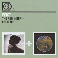 Audio CD Feist. The Reminder, Let It Die