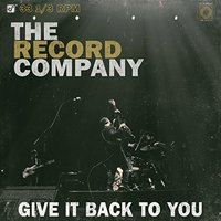 LP The Record Company: Give It Back To You (LP)