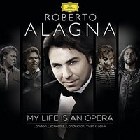 Audio CD Lond Roberto Alagna. My Life Is An Opera