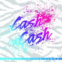 Audio CD Cash Cash. Take It To The Floor