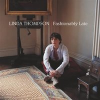 Audio CD Linda Thompson. Fashionably Late