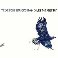 LP Tedeschi Trucks Band. Let Me Get By (LP)