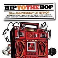 Audio CD Сборник. Hip To The Hop: 30th Anniversary Of Hip Hop