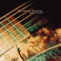 LP Red House Painters. Songs For A Blue Guitar (LP)