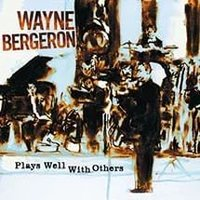 Audio CD Wayne Bergeron. Plays Well With Others
