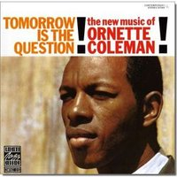 Audio CD Coleman Ornette. Tomorrow Is The Question!