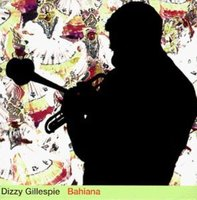 Audio CD Dizzy Gillespie. Bahiana