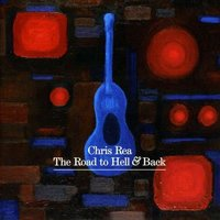 Chris Rea. The road to hell & back (CD)