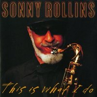 Audio CD Sonny Rollins. This is what i do