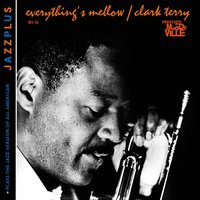 Audio CD Clark Terry. Everything's Mellow/ Plays The Jazz Version Of All American