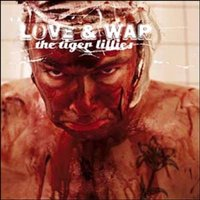 Audio CD The Tiger Lillies. Love and war