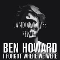 Audio CD Ben Howard. I Forget Where We Were