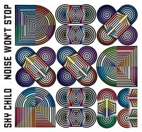 Shy Child. Noise won't stop (CD)