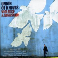 Union Of Knives. Violence & birdsong (CD)