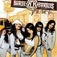 Audio CD Barbe-Q-Barbies. All Over You