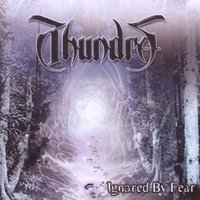 Thundra. Ignored By Fear (CD)