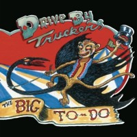 Audio CD Drive-By Truckers. The Big To-Do