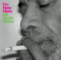 Gil Scott-Heron. I'm New Here (CD)