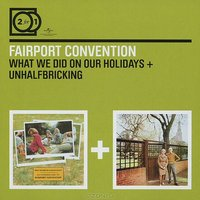 Audio CD Fairport Convention. What We Did On Our Holidays / Unhalfbricking