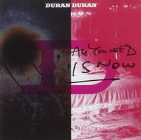 Duran Duran. All you need is now (CD)