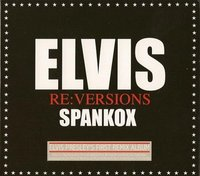 Spankox. Elvis. Re: Versions (CD)
