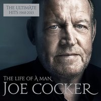 Joe Cocker. The Life Of A Man. The Ultimate Hits 1964-2014 (2 CD)