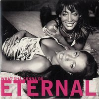 Audio CD Eternal. What'Cha Gonna Do