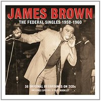James Brown. The Federal Singles 58 - 60 (2 CD)