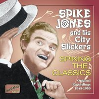 Audio CD Spike Jones. Spike Jones: Spiking the clas