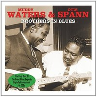 Muddy Waters, Otis Spann. Brothers In Blues (2 CD)