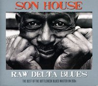 Son House. Raw Delta Blues (2 CD)