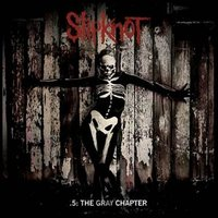 Slipknot. 5. The Gray Chapter. (CD)