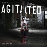 Audio CD Toddla T. Watch Me Dance: Agitated by Ross Orton & Pipes
