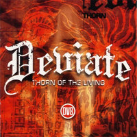 Deviate. Thorn Of The Living (CD)