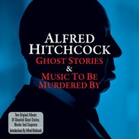 Audio CD Various Artists. Alfred Hitchcock. Ghost Stories & Music to Be Murdered By