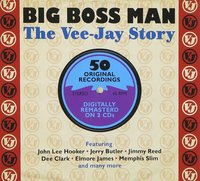 Various Artists. Big Boss Man: The Vee-Jay Story (2 CD)