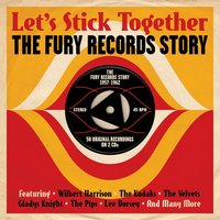 Various Artists. Let's Stick Together: The Fury Records Story 1957-1962 (2 CD)