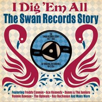 Various Artists. I Dig 'Em All: Swan Records Story 1957-1962 (2 CD)